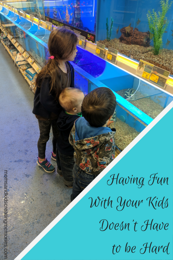 Taking the kids to the pet store to see the fish - making memories and it doesn't have to be hard