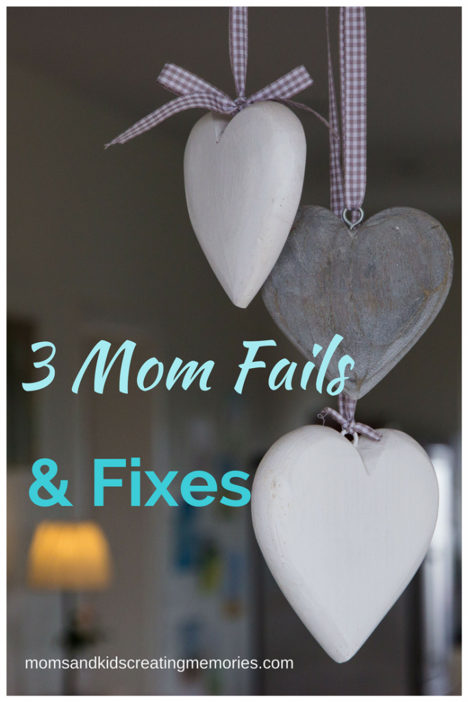 3 wooden hearts hanging and text overlay 3 Mom Fails and Fixes