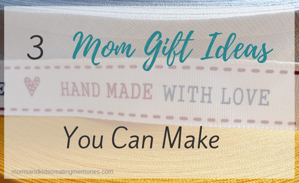 Ribbon that says Hand Made With Love - Text Overlay - 3 Mom Gift Ideas You Can Make