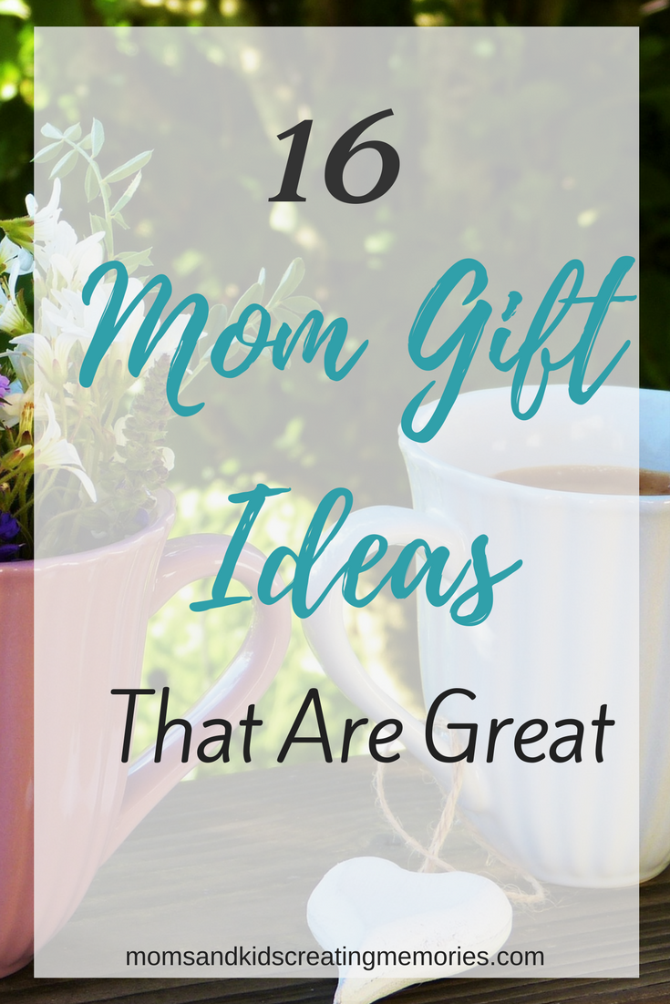 Do you have a mom in your life that you need a gift for?  Did you just realize that Mother's Day is in a couple of weeks and you don't have anything yet?  Check out these 16 gift ideas that you can get last minute and show her how much you love her.
