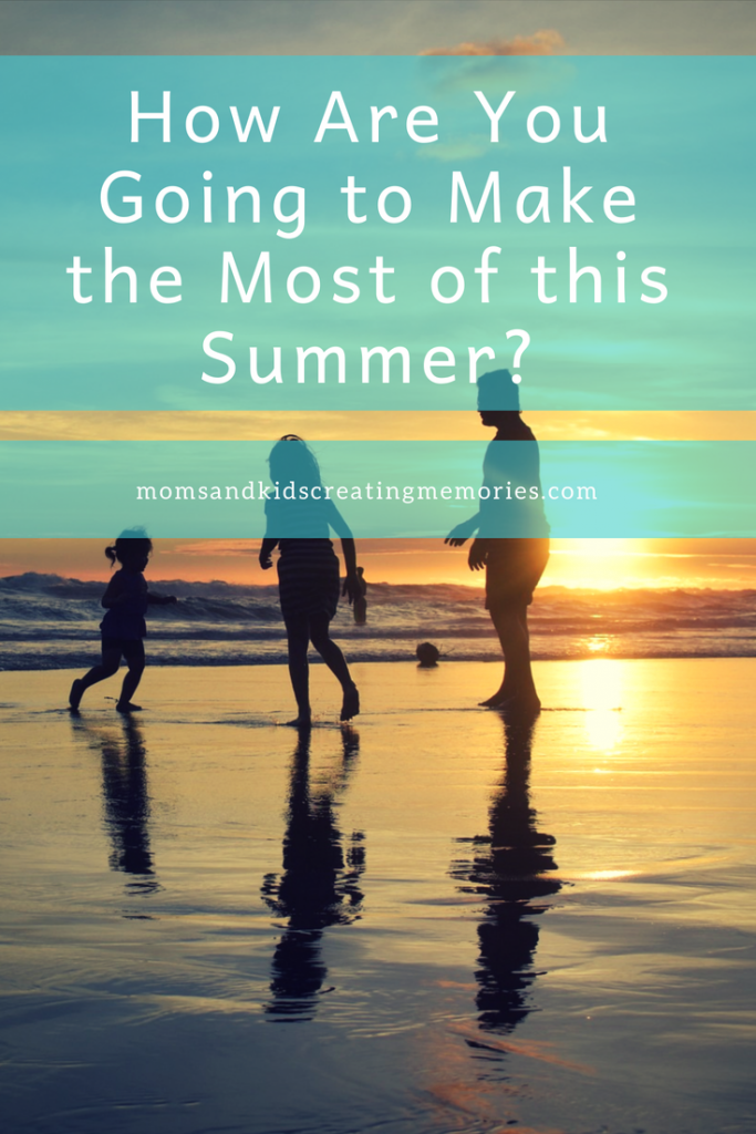 A family playing on the beach with text overlay of How Are You Going to Make the Most of This Summer.